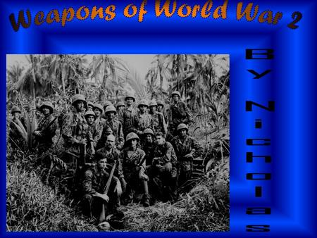 What you will find in this powerpoint  What weapons were used in WW2  What tank the German and British forces used (few of them)  How a German grenade.