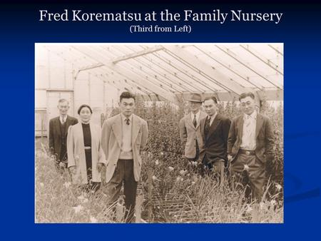 Fred Korematsu at the Family Nursery (Third from Left)