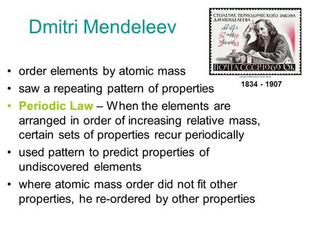 Dmitri Mendeleev order elements by atomic mass
