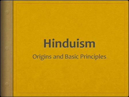 The Vedic Period About 1500-500 B.C.E. Origin of Hinduism.