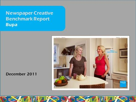 December 2011 Newspaper Creative Benchmark Report Bupa.