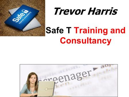 Trevor Harris Safe T Training and Consultancy. Adults often have anxieties about new technology but… Everything that's already in the world when you're.