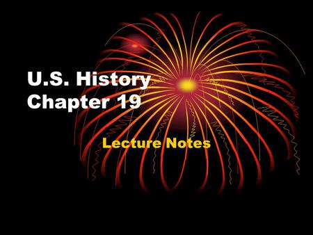 U.S. History Chapter 19 Lecture Notes. Trouble had been brewing for a long time 1.Long-term cause for World War I, an intense devotion to the interests.