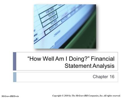 """How Well Am I Doing?"" Financial Statement Analysis Chapter 16 McGraw-Hill/Irwin Copyright © 2010 by The McGraw-Hill Companies, Inc. All rights reserved."