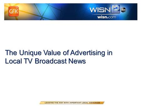 The Unique Value of Advertising in Local TV Broadcast News