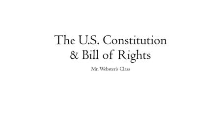 The U.S. Constitution & Bill of Rights