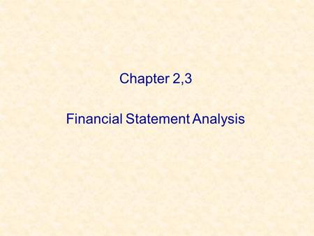 Chapter 2,3 Financial Statement Analysis. Taxes Always changing Marginal vs. average tax rates –Marginal – the percentage paid on the next dollar earned.