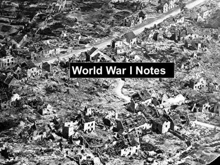 World War I Notes. Causes of WWI – MANIA! M ilitarism - policy of building up a strong military to prepare for war A lliances – agreements between nations.