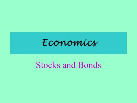 Economics Stocks and Bonds.