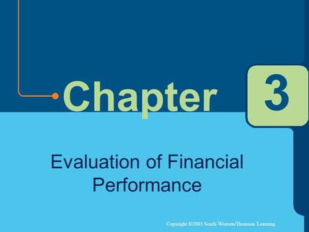 Copyright ©2003 South-Western/Thomson Learning Chapter 3 Evaluation of Financial Performance.