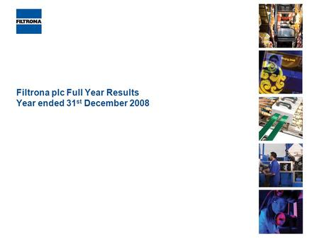 Filtrona plc Full Year Results Year ended 31 st December 2008.