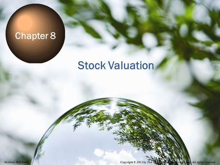 8-0 Stock Valuation Chapter 8 Copyright © 2013 by The McGraw-Hill Companies, Inc. All rights reserved. McGraw-Hill/Irwin.