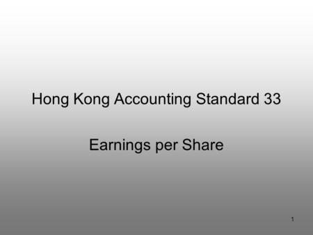 1 Hong Kong Accounting Standard 33 Earnings per Share.