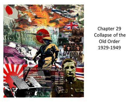 Chapter 29 Collapse of the Old Order 1929-1949. The Stalin Revolution: Five Year Plans humble origins visionary skillful administrator rose within the.