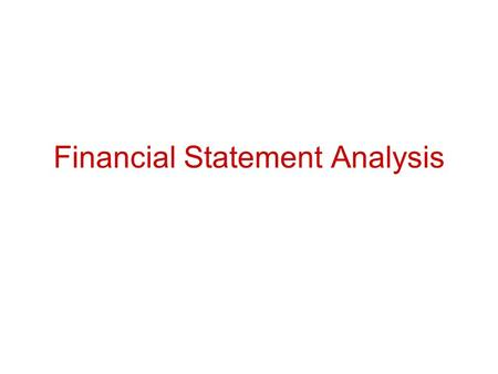 Financial Statement Analysis. Assessment of the firm's past, present and future financial conditions Done to find firm's financial strengths and weaknesses.