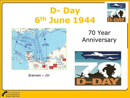 GCSE History Thematic Study Sport, Leisure & Tourism 1900- Present D- Day 6 th June 1944 70 Year Anniversary Branwen – JW.