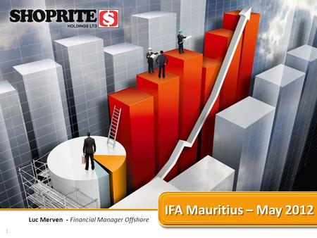 IFA Mauritius – May 2012 Luc Merven - Financial Manager Offshore 1.