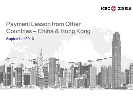 Payment Lesson from Other Countries – China & Hong Kong September 2013.