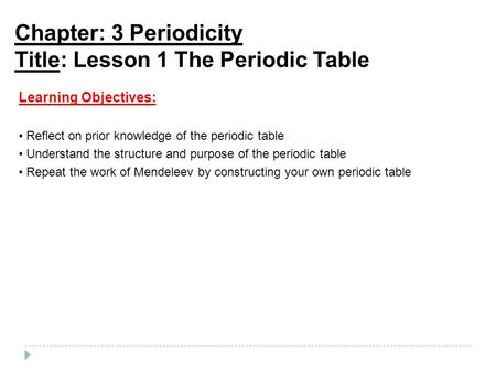 The periodic table overview lesson 1 the periodic table chapter 3 periodicity title lesson 1 the periodic table learning objectives reflect on urtaz Images