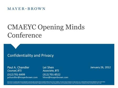 Mayer Brown is a global legal services organization comprising legal practices that are separate entities (Mayer Brown Practices). The Mayer Brown Practices.