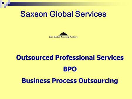 Saxson Global Services Outsourced Professional Services BPO Business Process Outsourcing Your Global Sourcing Partners.