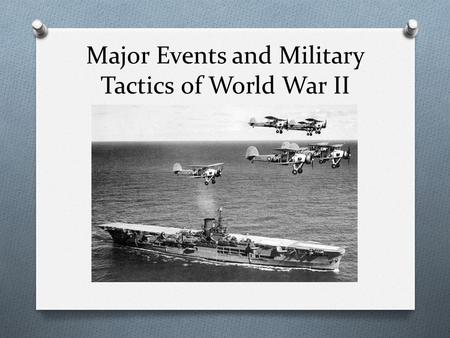 Major Events and Military Tactics of World War II.