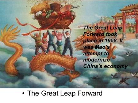 The Great Leap Forward took place in 1958