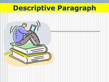 Descriptive Paragraph. Spatial order shows how people and objects are arranged in a space or a scene. A description can be organized spatially in several.