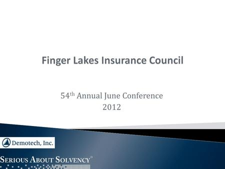 "54 th Annual June Conference 2012. Reporting entities are required to file a supplement to the annual statement titled ""Management's Discussion and Analysis"""
