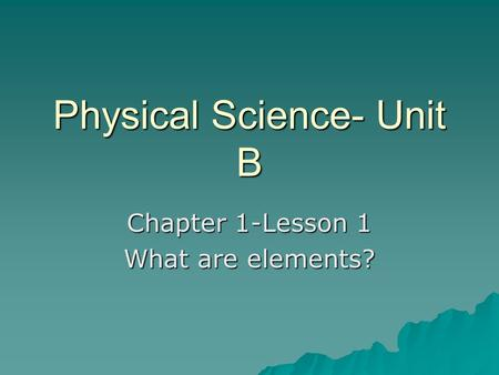 Physical Science- Unit B