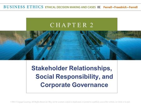 C H A P T E R 2 Stakeholder Relationships, Social Responsibility, and Corporate Governance.