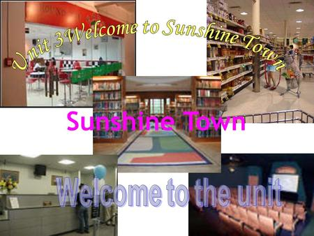 Sunshine Town Free talk A: 1) Where do you live? 2) Do you live in the city centre? 3) Where would you like to live, in a town or in a busy city?