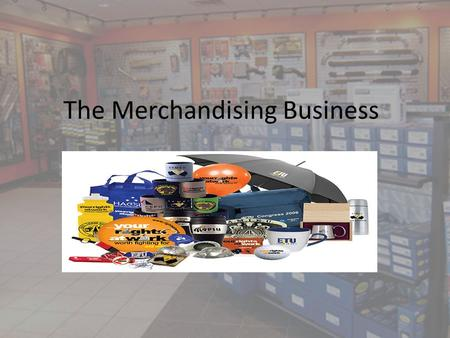 The Merchandising Business. Service Businesses Thus far in the course, I have been taking you through the bookkeeping procedures for a service business.