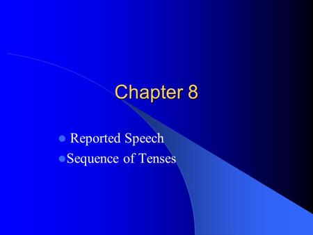 Reported Speech Sequence of Tenses