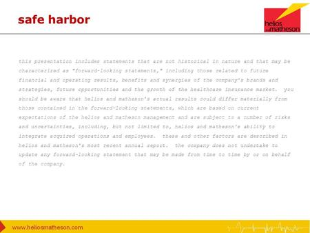 Safe harbor this presentation includes statements that are not historical in nature and that may be characterized as forward-looking statements, including.