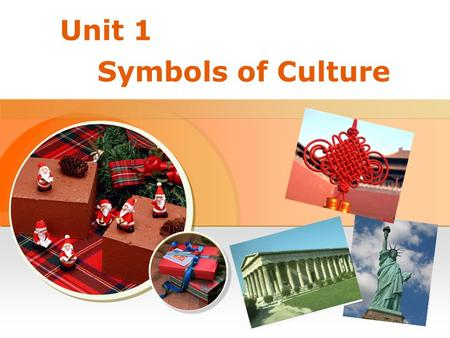 Unit 1 Symbols of Culture < Back Next > Leading In Warming-up Activity Exploring the Topic Watching & Enjoying Background Information Navigation for.