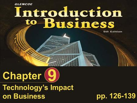 Chapter 9 Technology's Impact on Business pp. 126-139.