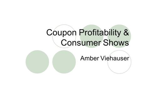 Coupon Profitability & Consumer Shows Amber Viehauser.