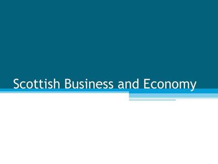 Scottish Business and Economy. Industries Agriculture, banking and finance, computing, construction, defence, electronics, emergency services, fishing,