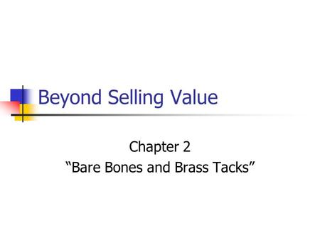 "Beyond Selling Value Chapter 2 ""Bare Bones and Brass Tacks"""