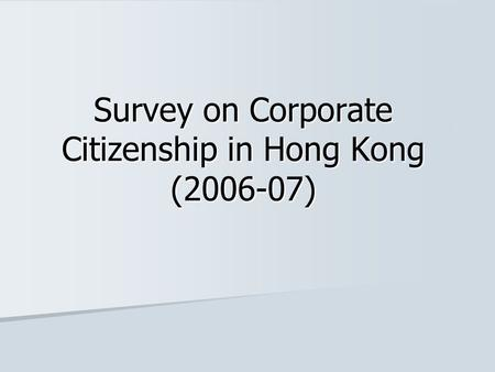 Survey on Corporate Citizenship in Hong Kong (2006-07)