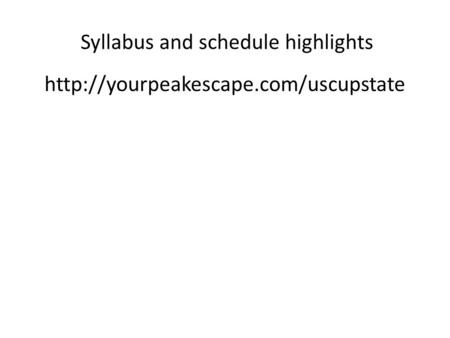 Syllabus and schedule highlights