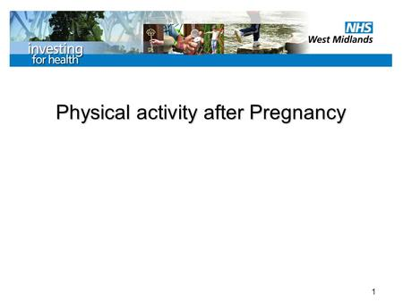 1 Physical activity after Pregnancy. 2 Physical Activity after Pregnancy After the client has had their baby, they will need to ensure, at least in the.