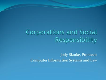 Jody Blanke, Professor Computer Information Systems and Law.