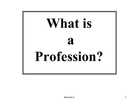 Session 41 What is a Profession?. Session 42 Characteristics of an Emergency Manager The Stereotype  White, male, limited college education  Emergency.