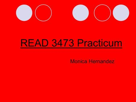READ 3473 Practicum Monica Hernandez. Olivia Marie Parham Student Report: Olivia was a first grade student who had transferred from Oklahoma to Texas.