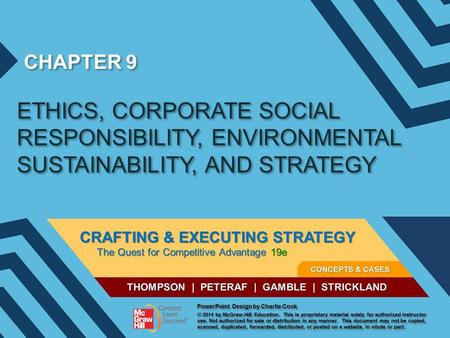 CHAPTER 9 ETHICS, CORPORATE SOCIAL RESPONSIBILITY, ENVIRONMENTAL SUSTAINABILITY, AND STRATEGY.