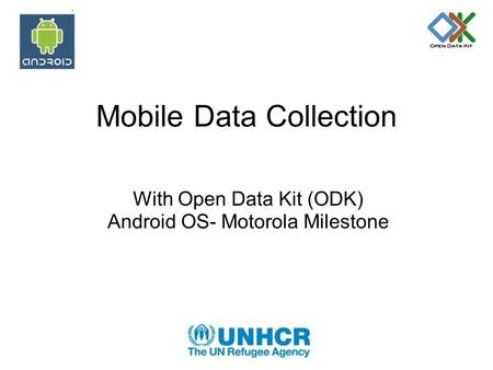Mobile Data Collection With Open Data Kit (ODK) Android OS- Motorola Milestone.