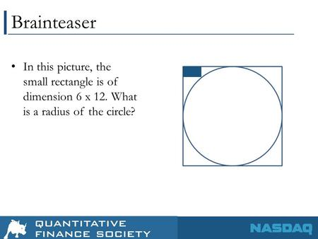 Brainteaser In this picture, the small rectangle is of dimension 6 x 12. What is a radius of the circle?