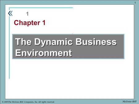 Part Chapter © 2009 The McGraw-Hill Companies, Inc. All rights reserved. 1 McGraw-Hill The Dynamic Business Environment 1 Chapter 1.